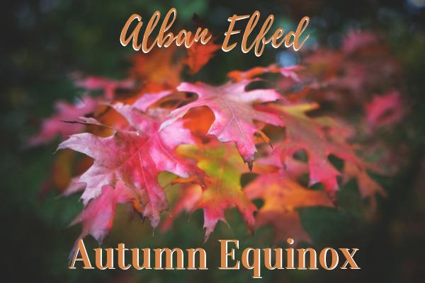 Alban Elfed – Celtic Festival – Autumn Equinox 2020